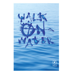 Walk On Water NLT